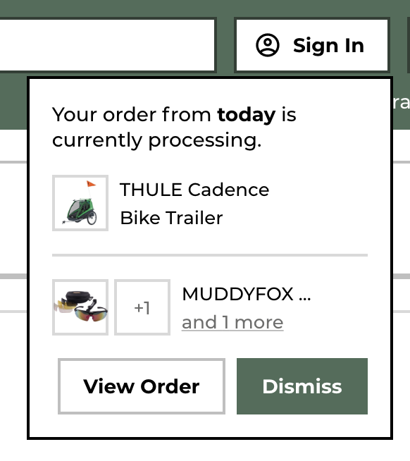 This handy modal updates the user on the state of their most recent order, when they return to the site.